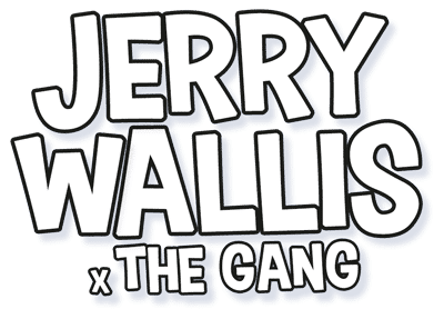 Jerry Wallis x The Gang
